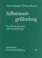 Selbstmordgefährdung. Zur Psychodynamik und Psychotherapie / Selbstmordgefährdung