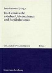 Das Gemeinwohl zwischen Universalismus und Partikularismus