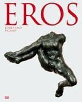 Eros / Rodin und Picasso