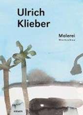 Ulrich Klieber. Malerei - Werkschau