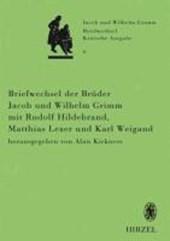 Briefwechsel der Brüder Jacob und Wilhelm Grimm mit Rudolf Hildebrand, Matthias Lexer und Karl Weigand