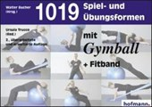 Tausendundneunzehn (1019) Spiel- und Übungsformen mit dem Gymball