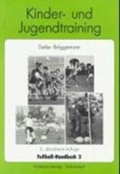 Fußball-Handbuch 2. Kinder- und Jugendtraining
