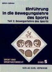 Einführung in die Bewegungslehre des Sports 2. Bewegerlehre des Sports