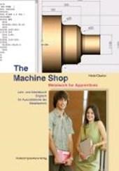 The Machine Shop - Metallwork for Apprentices. Lehr- und Arbeitsbuch