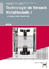 Arbeitsheft Technologie im Versuch Metalltechnik