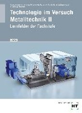 Technologie im Versuch - Metalltechnik 2. Schülerausgabe