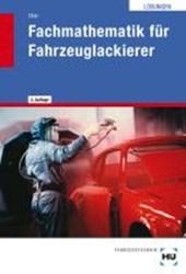 Fachmathematik für Fahrzeuglackierer / Fachmathematik für Fahrzeuglackierer - Lösungen