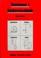 Zeichnen 1. Elektrotechnik. Arbeitsheft