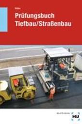 Prüfungsbuch Tiefbau / Straßenbau