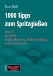 1000 Tipps zum Spritzgießen. Bd.