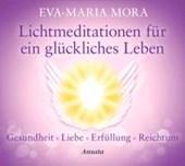 Lichtmeditationen für ein glückliches Leben