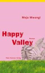 Happy Valley | Meja Mwangi |