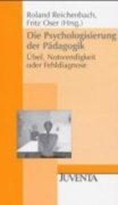 Die Psychologisierung der Pädagogik