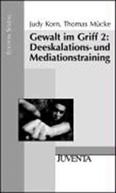 Gewalt im Griff 2: Deeskalations- und Mediationstraining