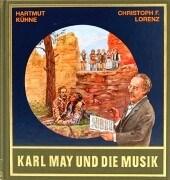 Karl May und die Musik. Mit CD