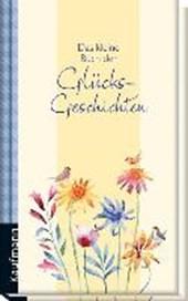 Das kleine Buch der Glücksgeschichten