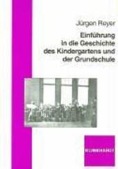 Einführung in die Geschichte des Kindergartens und der Grundschule