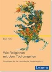 Wie Religionen mit dem Tod umgehen