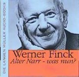 Alter Narr, was nun? | Werner Finck |