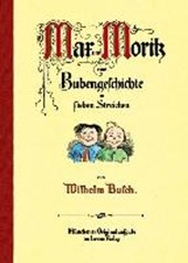Max und Moritz, eine Bubengeschichte in sieben Streichen