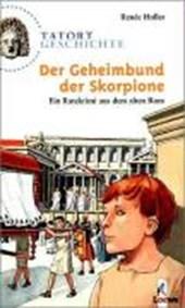 Tatort Geschichte. Der Geheimbund der Skorpione