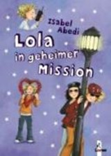 Lola in geheimer Mission | Isabel Abedi |