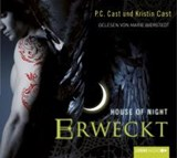 House of Night 08. Geweckt | P. C. Cast |