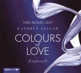 Colours of Love 01. Entfesselt | Kathryn Taylor |