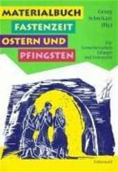 Materialbuch Fastenzeit, Ostern und Pfingsten