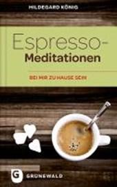 König, H: Espresso-Meditationen