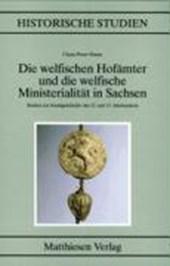 Die welfischen Hofämter und die welfische Ministerialität in Sachsen
