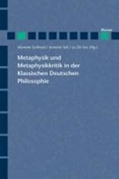 Metaphysik und Metaphysikkritik in der Klassischen Deutschen Philosophie