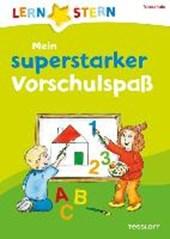Lernstern: Mein superstarker Vorschulspaß. Formen, Gegensätze, Zahlen, Buchstaben