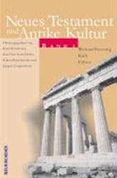 Neues Testament und Antike Kultur 3. Weltauffassung - Kult - Ethos