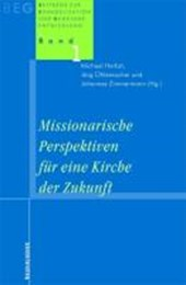 Missionarische Perspektiven für eine Kirche der Zukunft
