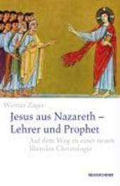 Jesus aus Nazareth - Lehrer und Prophet