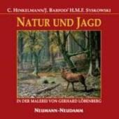Natur und Jagd in der Malerei von Gerhard Löbenberg