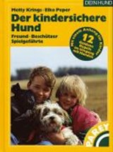 Der kindersichere Hund | Metty Krings |