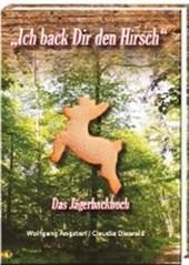 """""""Ich back Dir den Hirsch"""""""