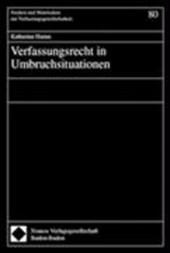 Verfassungsrecht in Umbruchsituationen