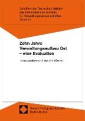 Zehn Jahre Verwaltungsaufbau Ost - eine Evaluation