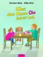 Klar, daß Mama Ole / Anna lieber hat