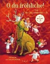 O du fröhliche! Das Weihnachtsliederbuch