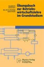 Übungsbuch zur Betriebswirtschaftslehre im Grundstudium