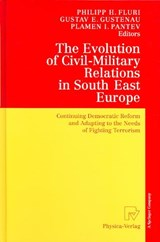 The Evolution of Civil-Military Relations in South East Europe | auteur onbekend |
