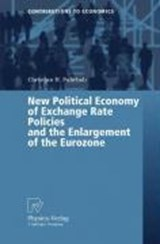 New Political Economy of Exchange Rate Policies and the Enlargement of the Eurozone | Christian H. Fahrholz |