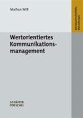 Wertorientiertes Kommunikationsmanagement | Markus Will |