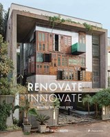 Renovate innovate : reclaimed and upcycled dwellings | Antonia Edwards |