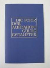Die Feier der Aufnahme gültig Getaufter in die volle Gemeinschaft der katholischen Kirche in den Bistümern des deutschen Sprachgebietes
